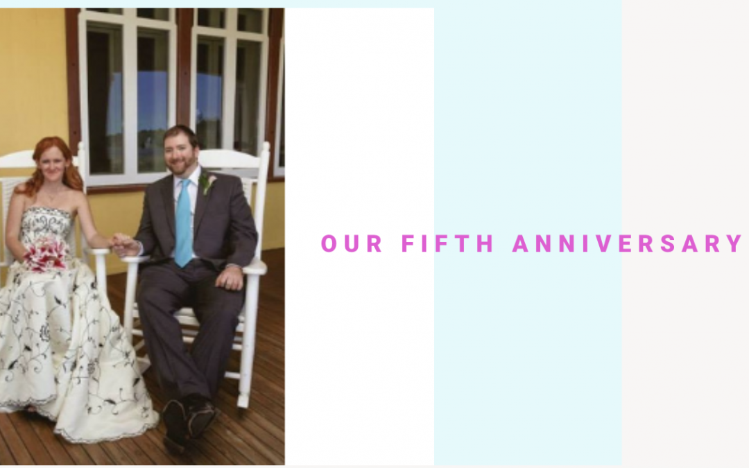 Our Fifth Anniversary!